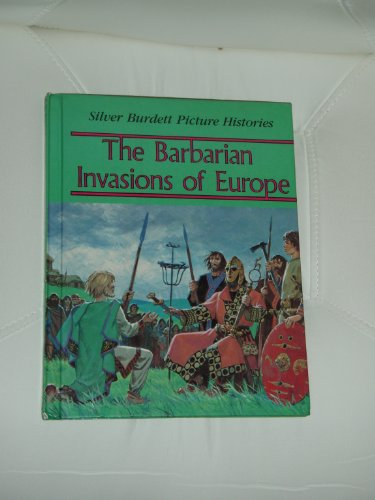 The Barbarian Invasions of Europe (Silver Burdett Picture Histories): Patrick Perin, Pierre Forin, ...