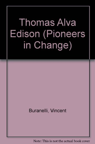 Thomas Alva Edison (Pioneers in Change) (0382095227) by Buranelli, Vincent