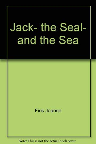 9780382097355: Jack, the seal, and the sea