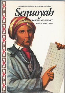 9780382097591: Sequoyah and the Cherokee Alphabet (Alvin Josephy's Biography Series of American Indians)