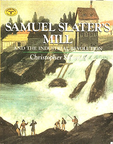9780382099472: Samuel Slater's Mill and the Industrial Revolution (TURNING POINTS IN AMERICAN HISTORY)