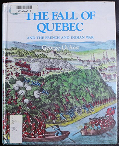 The Fall of Quebec and the French: Ochoa, George