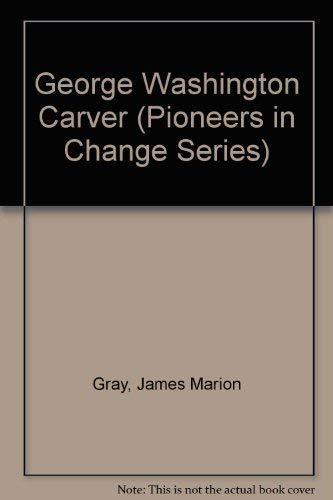 9780382099694: George Washington Carver (Pioneers in Change Series)