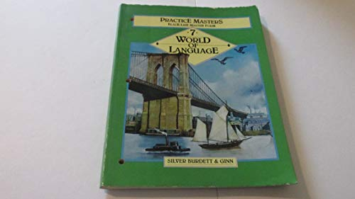 World Of Language, Grade 7: Practice Masters Black-Line Master Form With Answers (1990 Copyright): ...