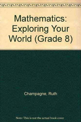 9780382118494: Mathematics: Exploring Your World (Grade 8)