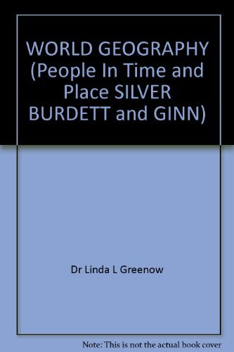 9780382127052: WORLD GEOGRAPHY (People In Time and Place SILVER BURDETT and GINN)