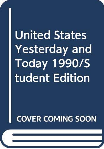 9780382128714: United States Yesterday and Today 1990/Student Edition (Silver Burdett & Ginn social studies)