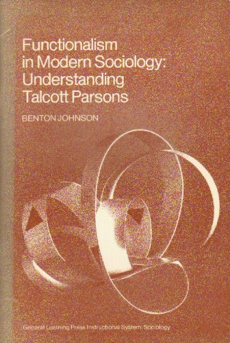 9780382181382: Functionalism in Modern Sociology: Understanding Talcott Parsons (General Learning Press instructional system : Sociology)