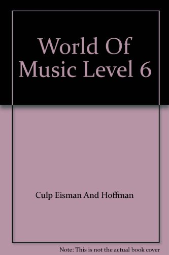 9780382185137: World Of Music Level 6
