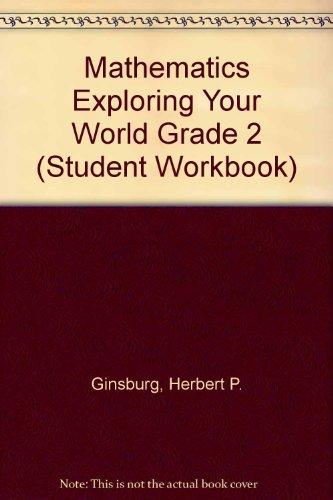 Mathematics Exploring Your World Grade 2 (Student: Herbert P. Ginsburg,