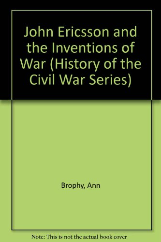 9780382240522: John Ericsson and the Inventions of War (History of the Civil War Series)