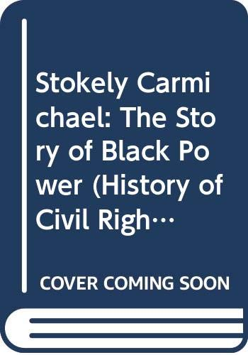 9780382240560: Stokely Carmichael: The Story of Black Power (History of Civil Rights Series)