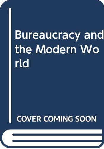 9780382240577: Bureaucracy and the Modern World