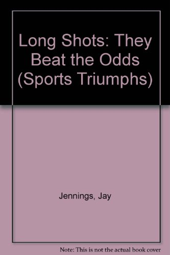 9780382241055: Long Shots: They Beat the Odds (Sports Triumphs)