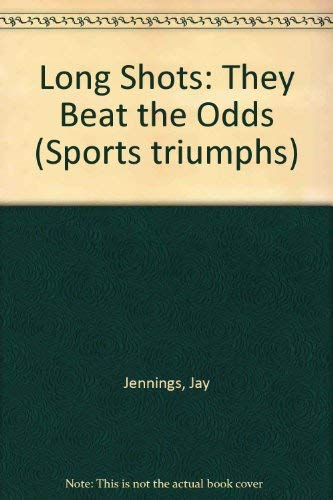 9780382241123: Long Shots: They Beat the Odds (Sports Triumphs)