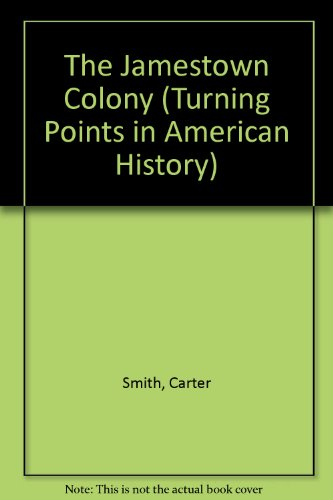 The Jamestown Colony (Turning Points in American History) (0382241215) by Smith, Carter