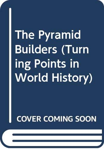 The Pyramid Builders (Turning Points in World History) (0382241312) by Smith, Carter