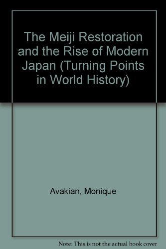The Meiji Restoration and the Rise of: Monique Avakian