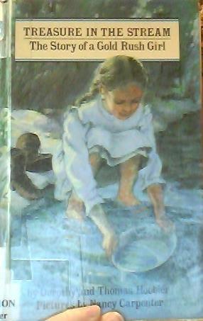 Treasure in the Stream: The Story of a Gold Rush Girl (Her Story): Hoobler, Dorothy, Hoobler, ...