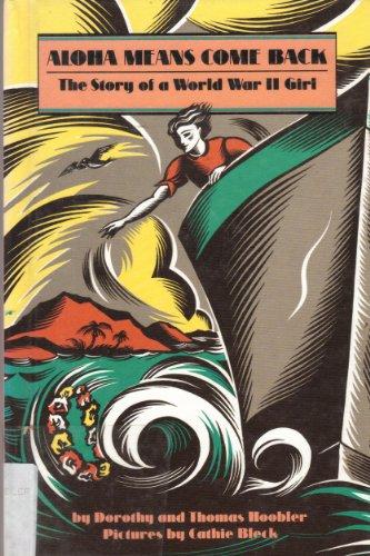 Aloha Means Come Back : The Story: Dorothy Hoobler; Thomas