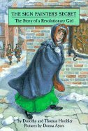 9780382241505: The Sign Painter's Secret: The Story of a Revolutionary Girl (Her Story)