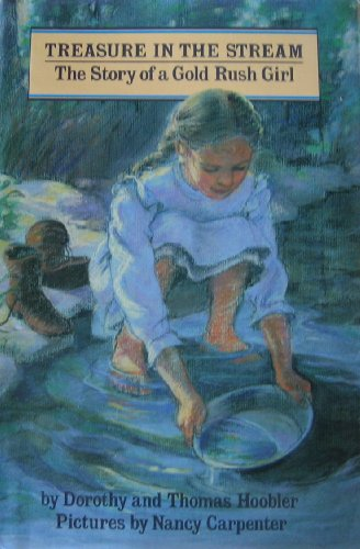 9780382241512: Treasure in the Stream: The Story of a Gold Rush Girl (Her Story)