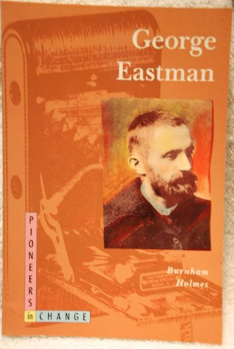 9780382241765: George Eastman (Pioneers in Change)