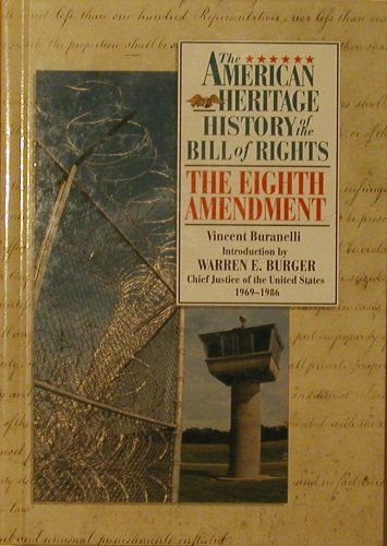 The Eighth Amendment (The American Heritage: History of the Bill of Rights Series) (0382241878) by Buranelli, Vincent