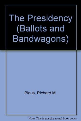 9780382243226: The Presidency (Ballots and Bandwagons)