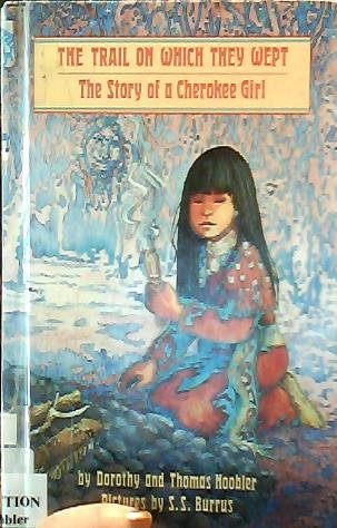 9780382243318: The Trail on Which They Wept : The Story of a Cherokee Girl (Her Story)