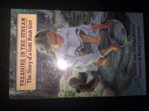9780382243462: Treasure in the Stream: The Story of a Gold Rush Girl (Her Story)