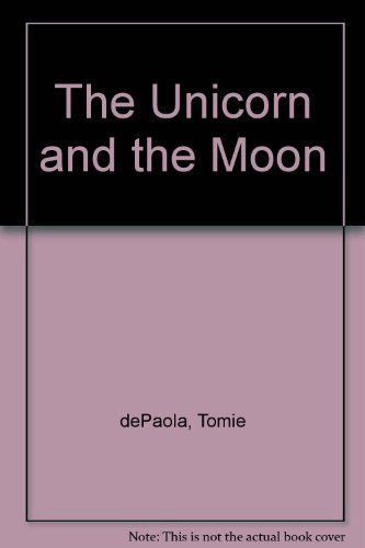 9780382246593: The Unicorn and the Moon