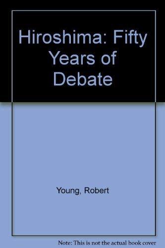 9780382247132: Hiroshima: Fifty Years of Debate