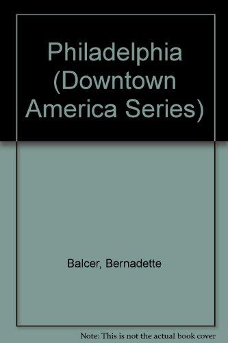 Philadelphia (Downtown America Series): Bernadette Balcer
