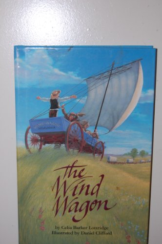 The Wind Wagon: Lottridge, Celia Barker