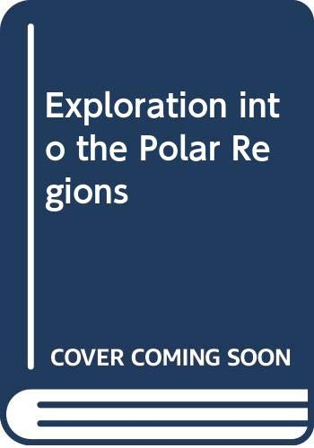 9780382249716: Exploration into the Polar Regions