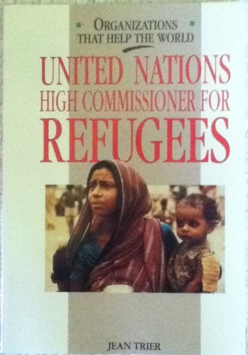 9780382249822: United Nations High Commissioner for Refugees (Organizations That Help the World)