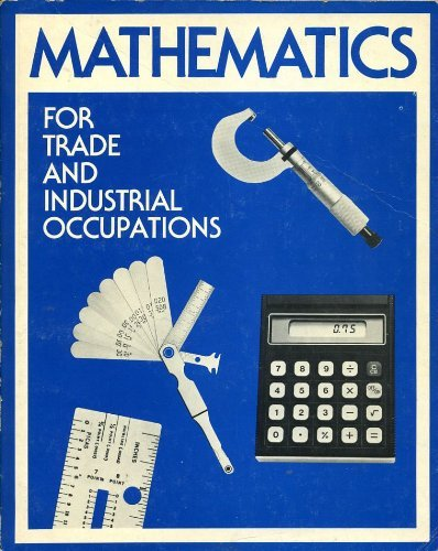 Mathematics for trade and industrial occupations: Rogers, William W