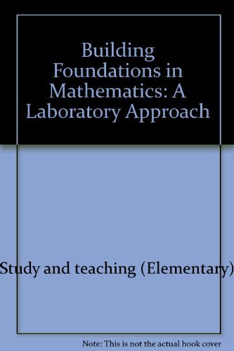 Building Foundations in Mathematics: A Laboratory Approach: Mueller, Delbert.