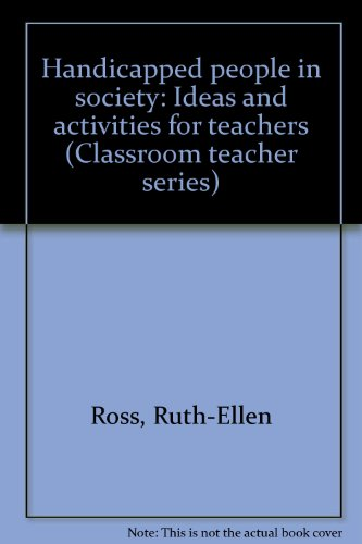 9780382290763: Handicapped people in society: Ideas and activities for teachers (Classroom teacher series)