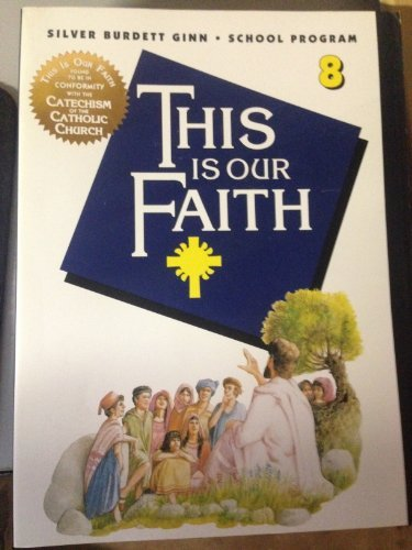 This Is Our Faith 8: Nelson; Ihrig