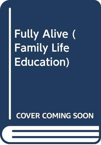 Fully Alive (Family Life Education): Not Available