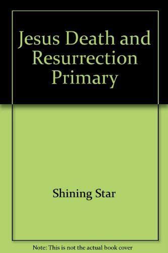 9780382307041: Jesus Death and Resurrection Primary
