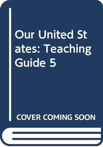 9780382326011: Our United States: Teaching Guide 5