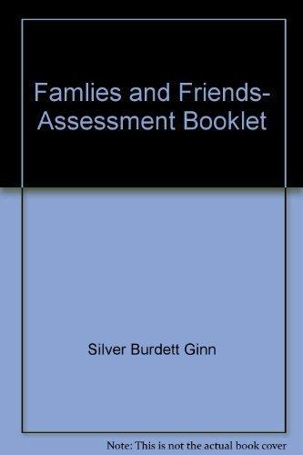 Famlies and Friends- Assessment Booklet: Silver Burdett Ginn