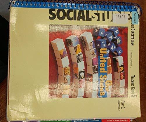9780382329746: Silver Burdett Ginn, Social Studies - Our United States Teaching Guide 5, Part 1, Chpater 1-12
