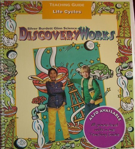9780382334627: Silver Burdett Ginn Science Discovery Works: Life Cycles (Unit A, Teaching Guide)