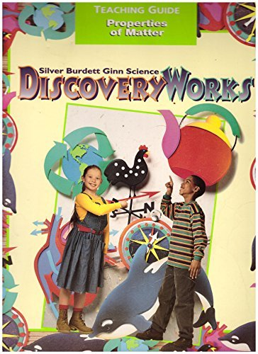 9780382334702: Silver Burdett Ginn Science Discovery Works Teaching Guide Properties of Matter