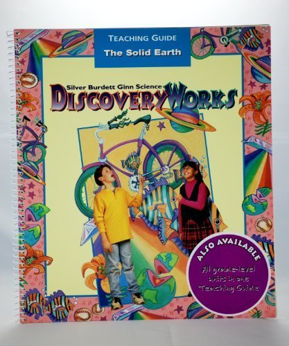 9780382334801: Discovery Works : The Solid Earth (Teaching Guide - Grade 5, Unit E)