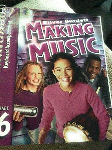 9780382344893: Making Music, Grade 6: Keyboard Accompaniment